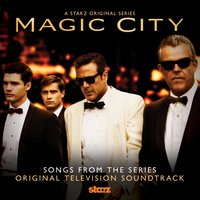 Magic City (Soundtrack from the TV series) — сборник