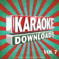 Karaoke Downloads Vol.7 — Karaoke