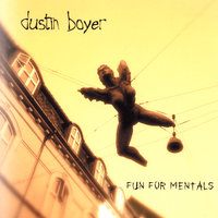 Fun For Mentals — Dustin Boyer