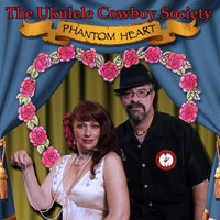 Phantom Heart — The Ukulele Cowboy Society