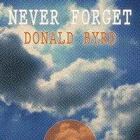 Never Forget — Donald Byrd