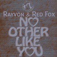 No Other Like You (feat. Rayvon & Red Fox) — Red Fox, Rayvon, Musical Masquerade