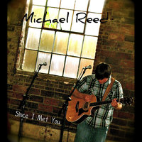 Since I Met You- Ep — Michael Reed