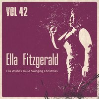 Ella Wishes You a Swinging Christmas, Vol. 42 — Ella Fitzgerald