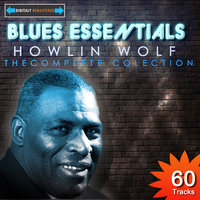 Howlin Wolf - The Complete Collection — Howlin' Wolf
