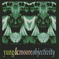 Objectivity — R. Stevie Moore, Yukio Yung