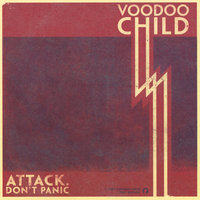 Attack. Don't Panic! — Voodoo Child