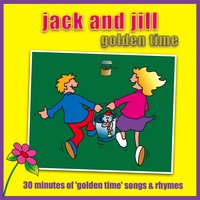 Jack And Jill - Golden Time — Kidzone