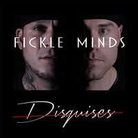 Disguises — Fickle Minds