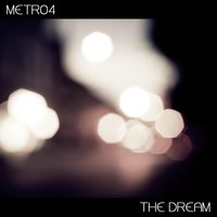 The Dream — Metro4