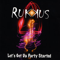 Let's Get Da Party Started — Rukkus