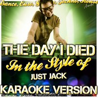 The Day I Died (In the Style of Just Jack) — Ameritz - Karaoke