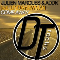 Come Away — Julien Marques, Addk, Linda Newman