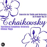 Tchaikovsky - Concerto for Violin and Orchestra in D major Op.35 — Nuremberg Symphony Orchestra & Othmar Maga