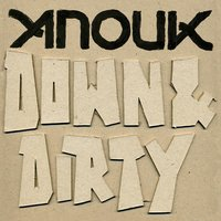 Down & Dirty — Anouk