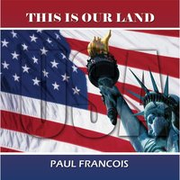 This Is Our Land — Paul Francois