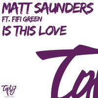 Is This Love — Fifi Green, Matt Saunders