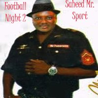 Football Night 2 — Saheed Mr. Sport