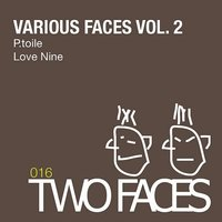Various Faces Volume 2 — P.Toile, Love Nine