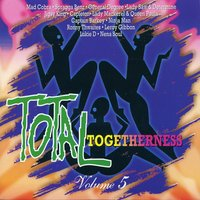 Total Togetherness Vol. 5 — Total Togetherness Vol. 5