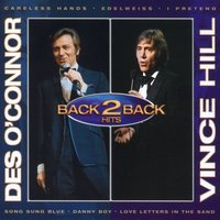 Back To Back — Vince Hill, Des O'Connor, Des O'Connor & Vince Hill