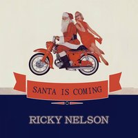 Santa Is Coming — Ricky Nelson
