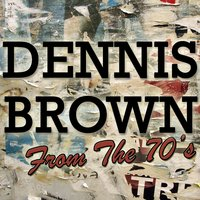 Dennis Brown: From the 70's — Dennis Brown