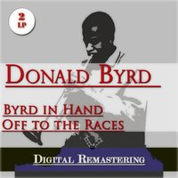 Byrd In Hand / Off To the Races — Donald Byrd