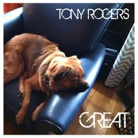 Great - Single — Tony Rogers