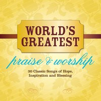 World's Greatest Praise & Worship — Maranatha! Vocal Band