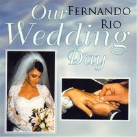 Our Wedding Day — Fernando Rio