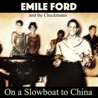 On a Slowboat to China — Emile Ford, The Checkmates, Emile Ford|The Checkmates
