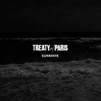 Currents — Treaty Of Paris