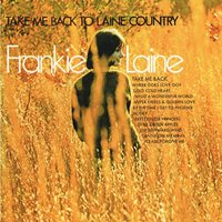 Take Me Back to Laine Country — Frankie Laine