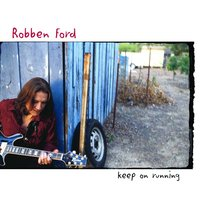 Keep On Running — Robben Ford