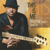 "This Is Me — Dwayne ""Smitty"" Smith"