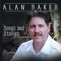 Songs and Stories — Alan Baker