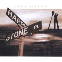 On The Corner of Happy and Stone — Andy Mason