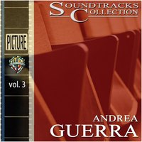 Soundtracks Collection - Vol. 3 — Andrea Guerra