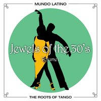 The Roots Of Tango - Jewels Of The 30's, Vol. 1 — сборник