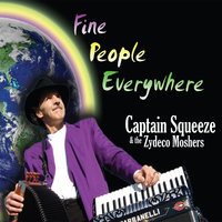 Fine People Everywhere — Capt Squeeze and the Zydeco Moshers