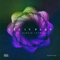 Let It Play — Miguel Migs feat. Martin Luther