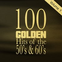 100 Golden Hits of the 50's & 60's, Vol. 1 — сборник