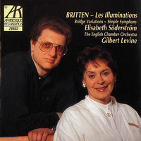 Britten: Les Illuminations, Variations on a Theme of Frank Bridge, Simple Symphony — Elisabeth Söderström, Gilbert Levine, The English Chamber Orchestra, Бенджамин Бриттен