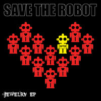 Jewelry — Save The Robot