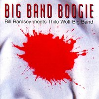 Big Band Boogie — Thilo Wolf Big Band, Bill Ramsey