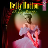 The Very Best Of — Betty Hutton