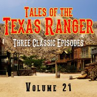 Tales of the Texas Ranger - Three Classic Episodes, Vol. 21 — Stacy Keach, Sr