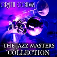 The Jazz Masters Collection — Ornette Coleman