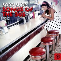 Soda Shop Songs of the 50s, Vol. 2 — сборник